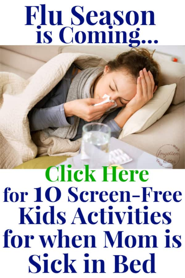 "woman lying on the couch, sick, blowing her nose, covered with a blanket; text around the photo reads ""Flu season is coming...click here for 10 screen-free kids activities of when mom is sick in bed"""