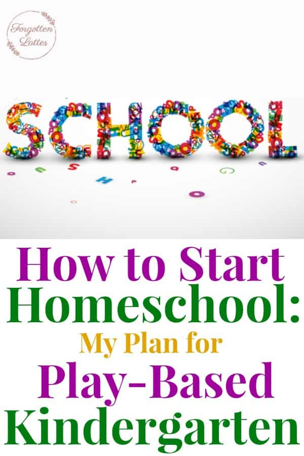 """the word """"school"""" spelled out with colorful school supplies, text overlay reads """"how to start homeschool: my plan for play-based kindergarten"""""""