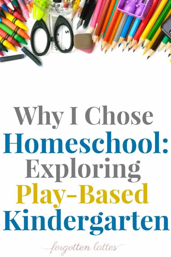 """colorful school supplies at the tops of a white page with the words """"why I chose homeschool: exploring play-based kindergarten"""" by forgotten lattes written below"""