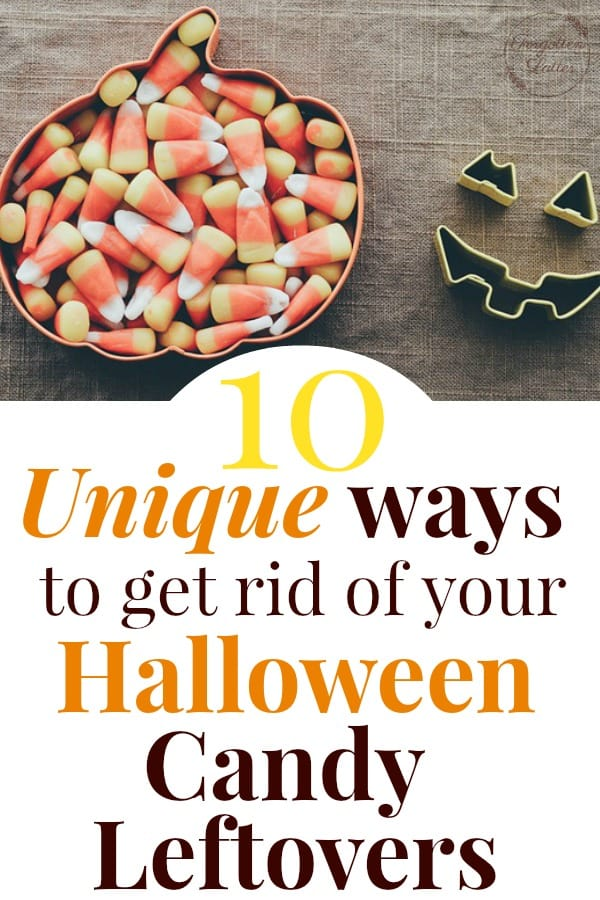"a pumpkin shaped bowl of halloween candy on a burlap background sitting next to two bat shaped cookie cutters with text below that reads ""10 Unique ways to get rid of your Halloween Candy Leftovers"""