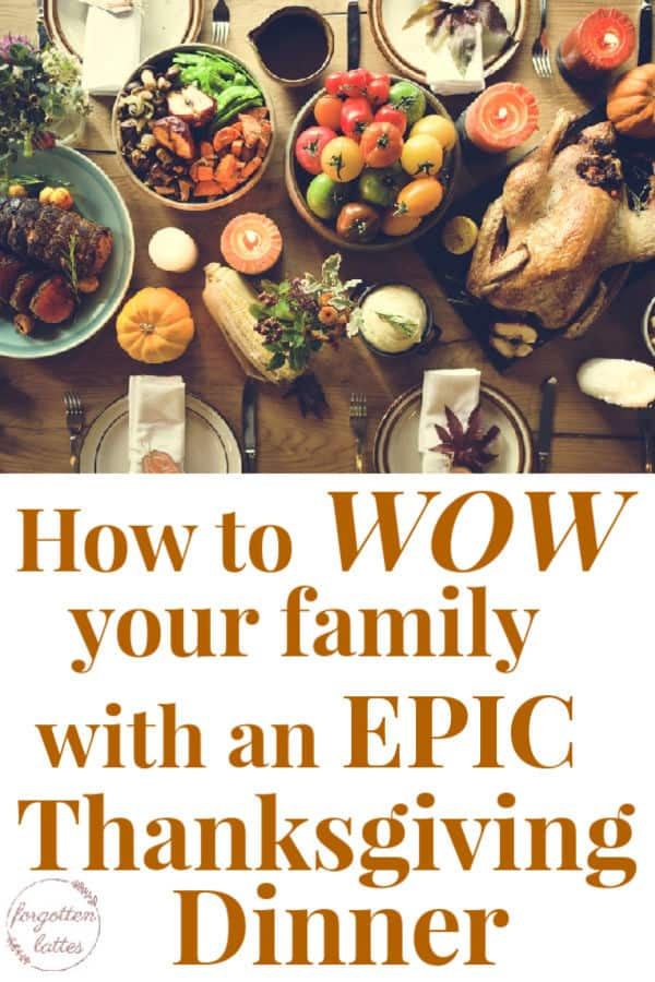 "a wood table with all the fixings of an epic thanksgiving dinner including bread, vegetables, a roasted turkey, place settings, a salad, etc.; the text below the image reads ""how to wow your family with an epic thanksgiving dinner"""