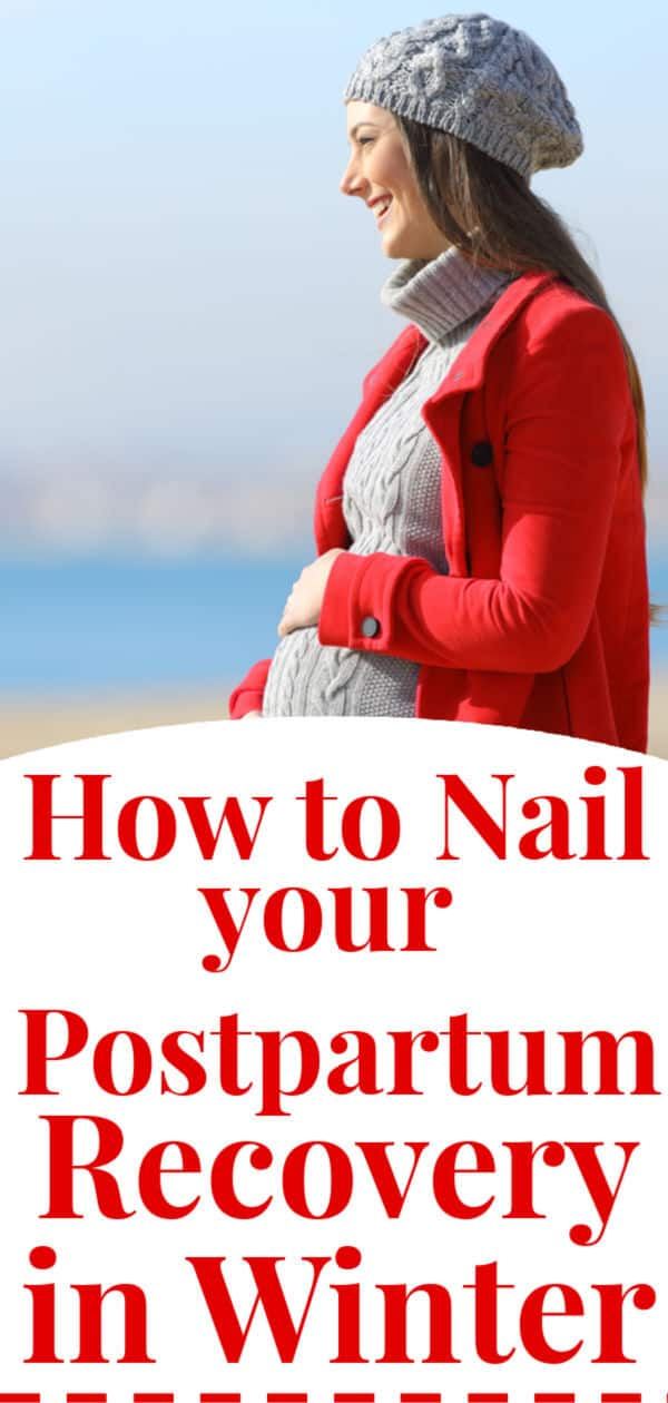 """a pregnant woman, stands wearing a red winter coat and a red hat, she has one hand on her swollen belly as she looks off into the distance, smiling; the text reads """"how to nail your postpartum recovery in winter"""""""
