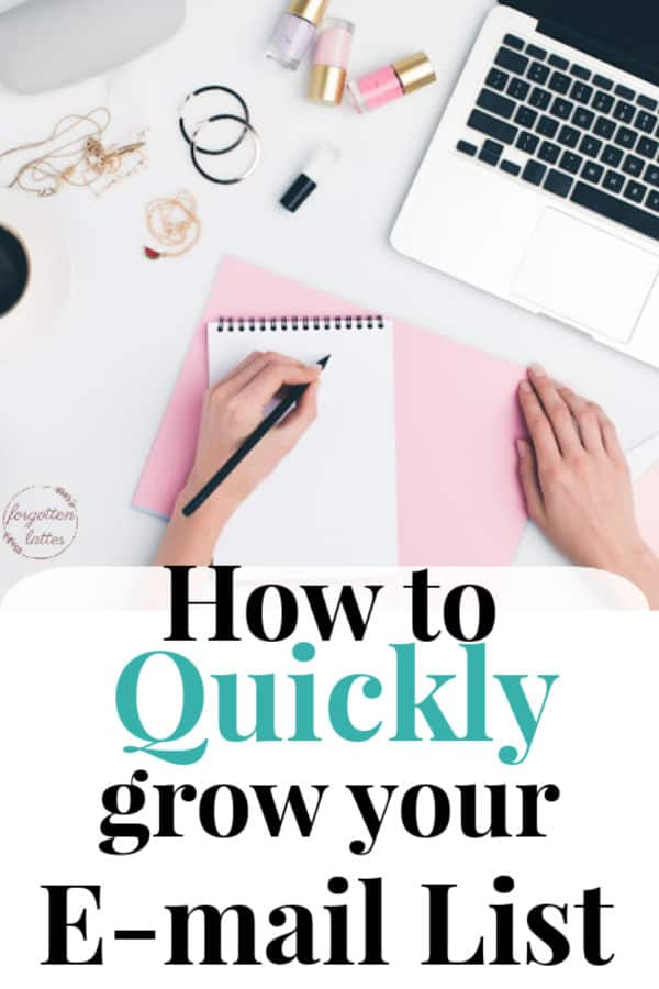 "flat lay with white background, a silver laptop sits open in the top left corner, a woman's hands are writing on a blank notepad which sits on a pink mat; various feminine looking office supplies fill the top right corner; text below reads ""how to quickly grow your email list"""