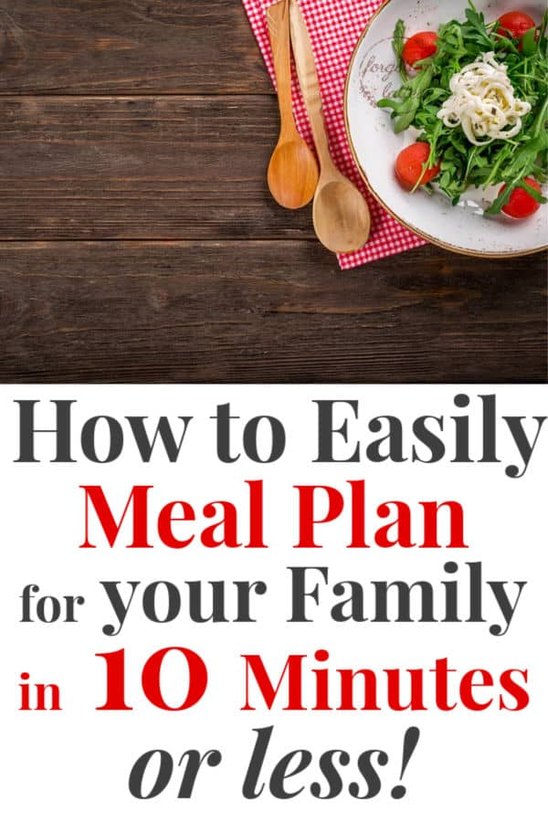 "a dark wood table with a colorful green salad in a white bowl, wooden spoons sit next to the salad bowl the text below reads ""how to easily meal plan for your family in 10 minutes of less"""
