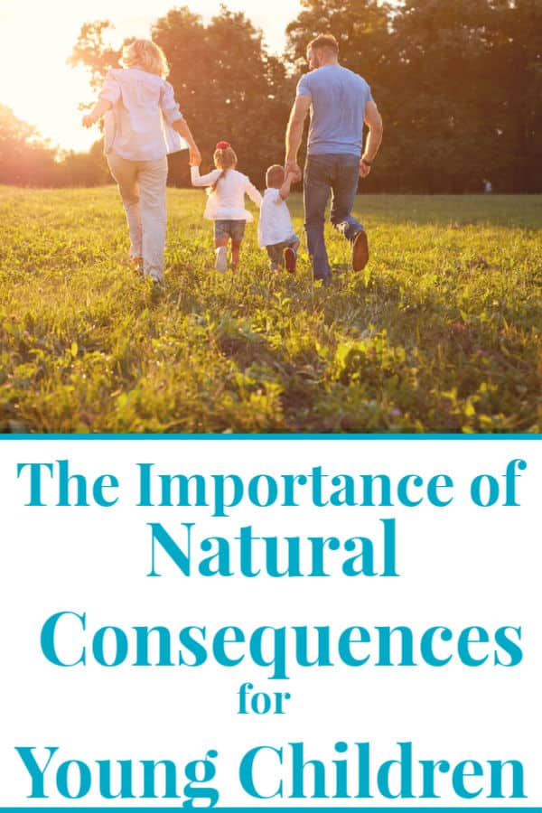 "a family walking off into the sunset, mom on the left, dad on the right, two young children in between them, all are holding hands the text below the image  reads ""the importance of natural consequences for young children"""