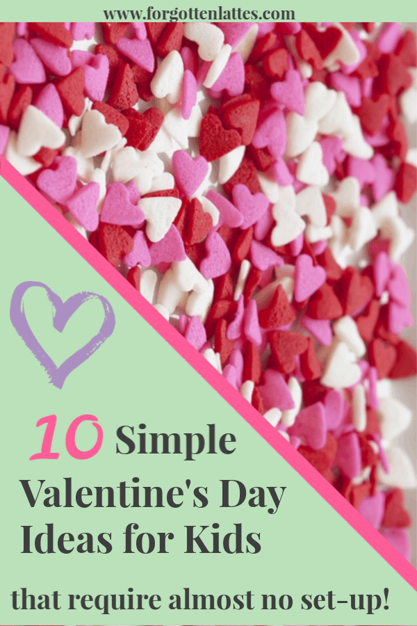 a pile of red, pink, and white candy hearts scattered on a white background; the text to the left reads 10 simple Valentine's Day ideas for kids that require almost no set-up!